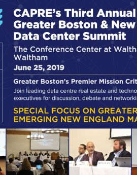 CAPRE's Third Annual Greater Boston Data Center & Cloud Infrastructure Summit will be held on June 25, 2019 in Waltham